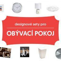 Elegantní designové sety pro váš obývací pokoj!
